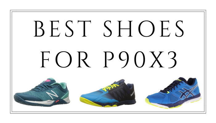 5 Shoes that will Amp up your P90X3 Workouts! Peak Home