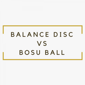 Balance Disc vs Bosu Ball: One Of These The Secret Weapon For Your Home Gym