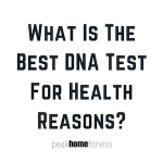 Best DNA Testing For Health Reasons: 23AndMe vs AncestryDNA vs Family Tree DNA vs LivingDNA vs DNA Fit
