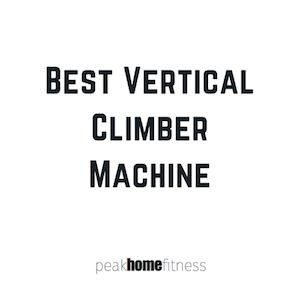 Best Vertical Climber Machine: VersaClimber vs Maxi Climber vs Weslo Climber vs Conquer Vertical Climber