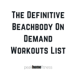 The Definitive Beachbody On Demand Workouts List – Ranked to Get you in Shape Now