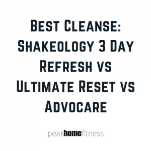 Best Cleanse: Shakeology 3 Day Refresh vs Ultimate Reset vs Advocare