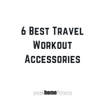6 Best Travel Workout Accessories: Stay Fit On The Road!