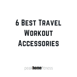 Best Travel Workout Accessories
